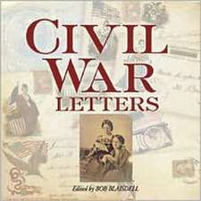 Civil War Letters:  From Home, Camp & Battlefield