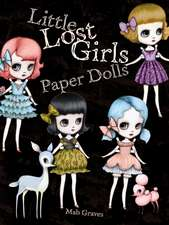 Little Lost Girls Paper Dolls:  Famous Fashions from Great Designers
