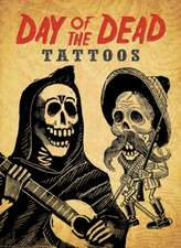 Day of the Dead Tattoos [With Tattoos]