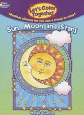 Let's Color Together:  Sun, Moon and Stars