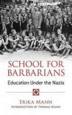 School for Barbarians:  Education Under the Nazis