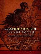 Japandemonium Illustrated:  The Yokai Encyclopedias of Toriyama Sekien