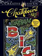 Creative Haven Chalkboard Art Coloring Book:  Inspirational Designs on a Dramatic Black Background
