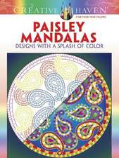 Creative Haven Paisley Mandalas:  Designs with a Splash of Color