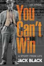 You Can't Win: A Story from Life