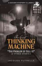 """The Great Thinking Machine: """"The Problem of Cell 13"""" and Other Stories"""