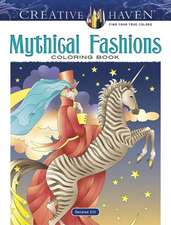 Creative Haven Mythical Fashions Coloring Book