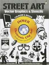 Street Art Vector Graphics & Stencils [With CDROM]
