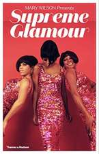 Supreme Glamour: The Inside Story of the Original Pop Fashionistas