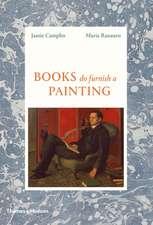Camplin, J: Books Do Furnish a Painting