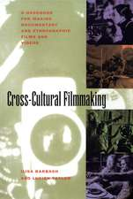Cross Cultural Filmmaking – A Handbook for Making Documentary & Ethnographic Films & Videos