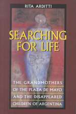 Searching for Life – The Grandmothers of the Plaza De Mayo & the Disappeared Children of Argentina (Paper)