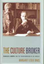 The Culture Broker – Franklin D. Murphy and the Making of Los Angeles