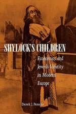 Shylock′s Children – Economics & Jewish Identity in Modern Europe