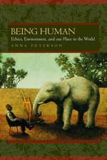 Being Human – Ethics, Environment, & Our Place in the World