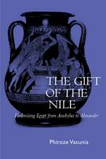 The Gift of the Nile – Hellenizing Egypt from Aeschylus to Alexander