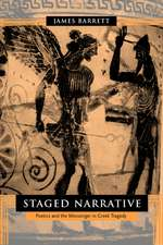 Staged Narrative – Poetics & the Messenger in Greek Tragedy