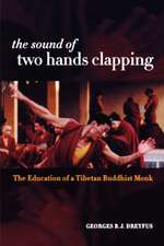 The Sound of Two Hands Clapping – The Education of a Tibetan Buddhist Monk