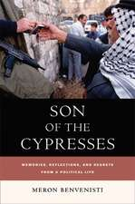 Son of the Cypresses – Memories, Reflections and Regrets from a Political Life