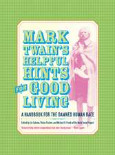 Mark Twain′s Helpful Hint for Good Living – A Handbook for the Damned Human Race