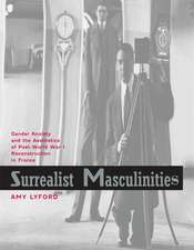 Surrealist Masculinities – Gender Anxiety and the Aesthetics of Post–World War I Reconstruction in France