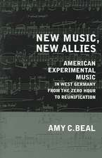 New Music, New Allies – American Experimental Music in West Germany from the Zero hour to Reunification