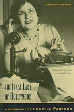 The First Lady of Hollywood – A Biography of Louella Parsons