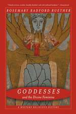 Goddesses and the Divine Feminine – A Western Religious History