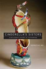 Cinderella′s Sisters – A Revisionist History of Footbinding