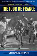 The Tour de France – A Cultural History Updated with a New Preface