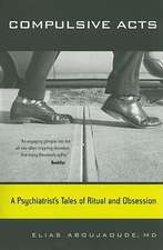 Compulsive Acts – A Psychiatrist′s Tales of Ritual And Obsession