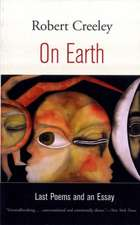 On Earth – Last Poems and an Essay