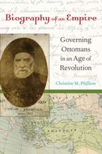 Biography of an Empire – Governing Ottomans in an Age of Revolution
