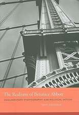 The Realisms of Berenice Abbott – Documentary Photography and Political Action