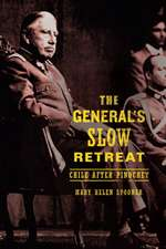 The General′s Slow Retreat – Chile after Pinochet