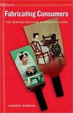 Fabricating Consumers – The Sewing Machine in Modern Japan