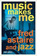 Music Makes Me – Fred Astaire and Jazz