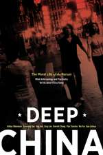 Deep China – The Moral Life of the Person – What Anthropology and Psychiatry Tell Us about China Today