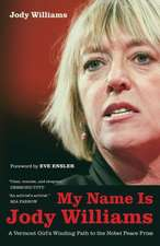 My Name is Jody Williams – A Vermont Girl′s Winding Path to the Nobel Peace Prize