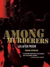 Among Murderers – Life After Prison