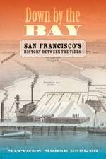 Down By the Bay – San Francisco′s History Between the Tides