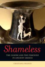 Shameless – The Canine and the Feminine in the Ancient Imagination