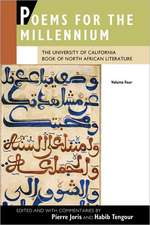Poems for the Millennium V 4 – The University of California Book of North African Literature