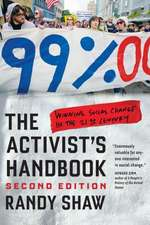 The Activist′s Handbook – Winning Social Change in the 21st Century 2e