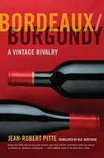 Bordeaux, Burgundy – A Vintage Rivalry