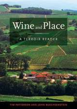 Wine and Place – A Terroir Reader