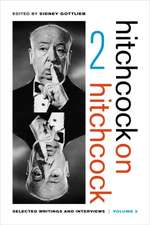 Hitchcock on Hitchcock, Volume 2 – Selected Writings and Interviews