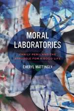 Moral Laboratories – Family Peril and the Struggle for a Good Life