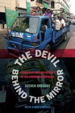 The Devil behind the Mirror – Globalization and Politics in the Dominican Republic