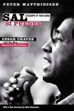 Sal Si Puedes (Escape If You Can) – Cesar Chavez and the New American Revolution